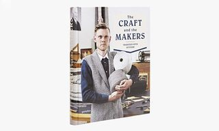 """""""The Craft and the Makers"""" – Celebrating Craftsmanship with Gestalten"""