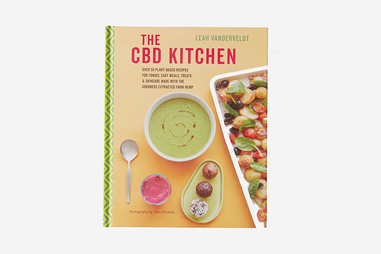 The CBD Kitchen: Over 50 Plant-Based Recipes for Tonics, Easy Meals, Treats & Skincare