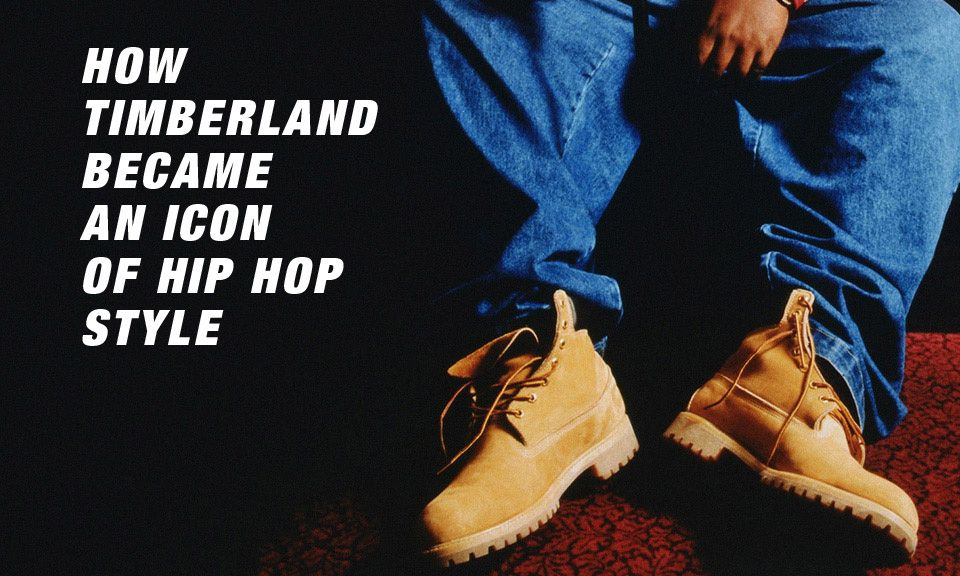 How Timberlands Became an Icon of Hip Hop Style Highsnobiety  Highsnobiety