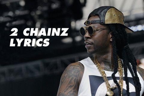 The 20 Best & Most Hilarious 2 Chainz Lyrics | Highsnobiety