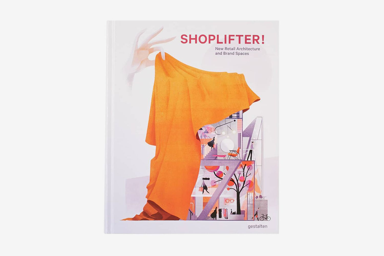 Shoplifters: New Retail Architecture & Brand Spaces