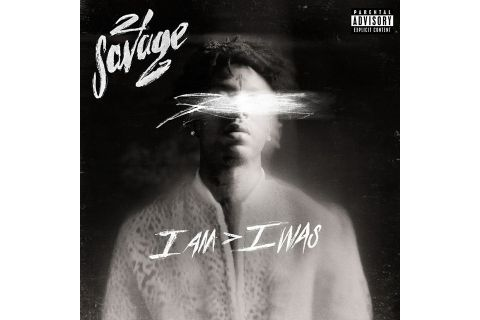 21 savage i am i was review I Am > I Was