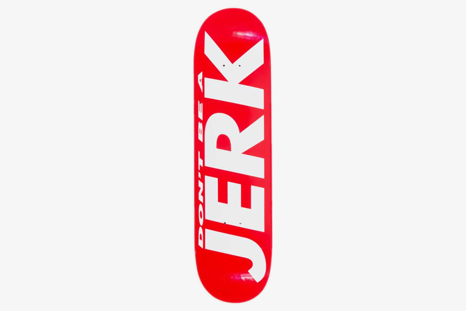 Don't Be a Jerk Skate Deck, 2017