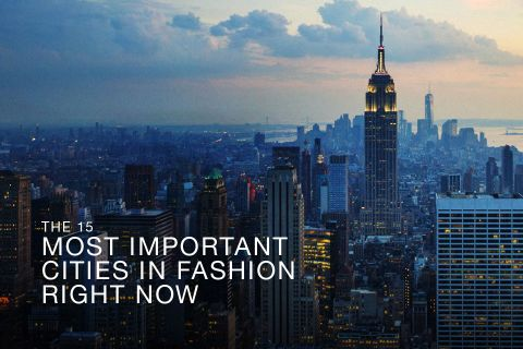 22ee4bf0bac The 15 Most Important Cities in Fashion Right Now