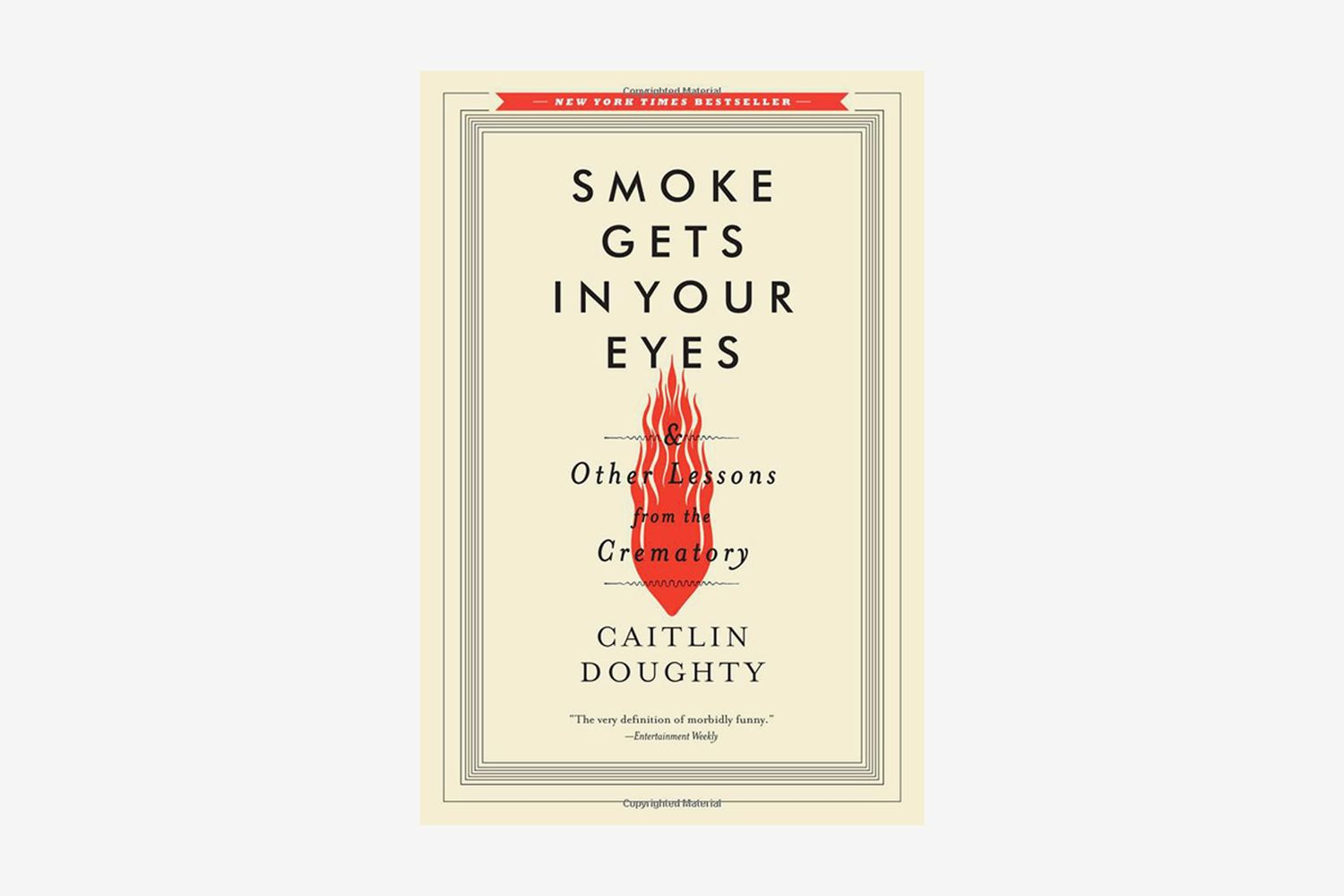 Smoke Gets in Your Eyes: And Other Lessons from the Crematory