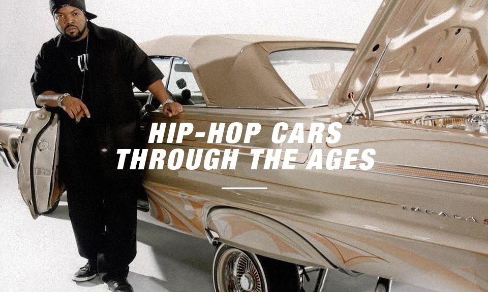 How Hip-Hop Cars Have Changed Through the Ages