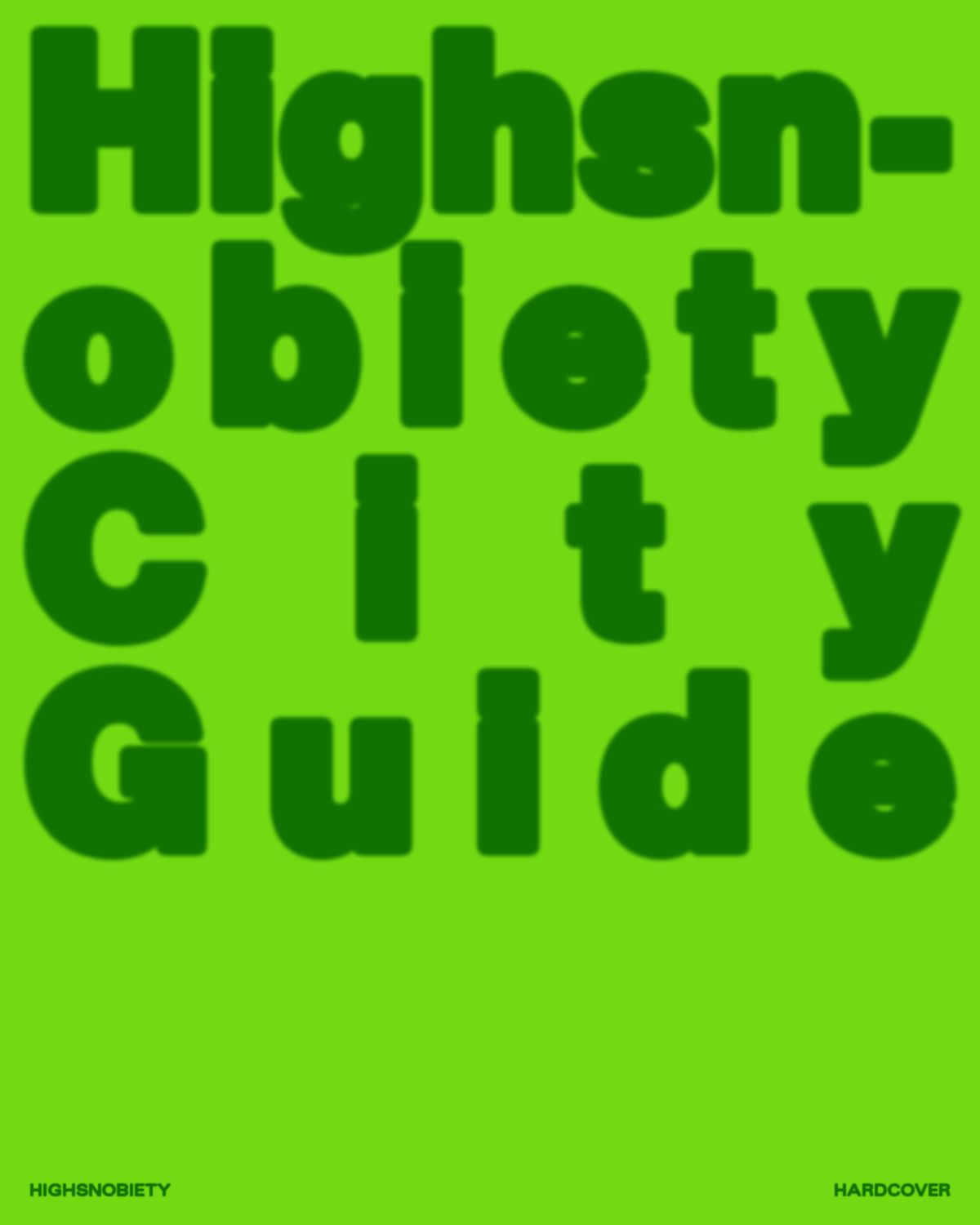 The Ultimate Highsnobiety City Guide