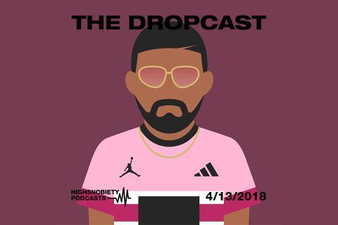 The Dropcast cover 4 13 18 feature Supreme drake