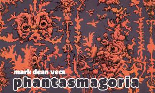 "Mark Dean Veca ""Phantasmagoria"""