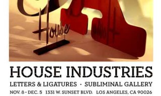 SUBLIMINAL PROJECTS presents House Industries, Letters and Ligatures