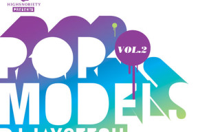 "Highsnobiety Presents: DJ JayCeeOh ""Pop Models Vol. 2"""