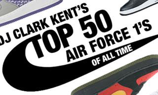 DJ Clark Kent's Top 50 Air Force 1s