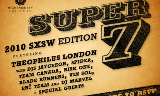 Highsnobiety Presents Super 7 at SXSW 2010