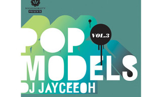 "Highsnobiety Presents ""Pop Models 3"" Mixed by DJ JayCeeOh"