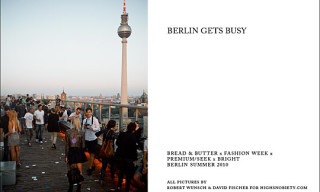 Highsnobiety Feature – Berlin Gets Busy