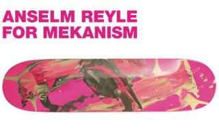 Anselm Reyle for Mekanism Skateboards