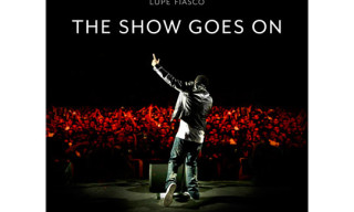 Music: Lupe Fiasco – The Show Goes On