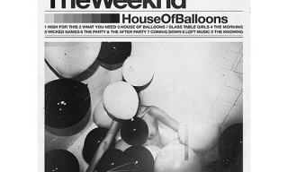 Mixtape: The Weeknd – House of Balloons