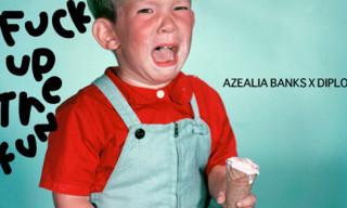 Music: Azealia Banks – F*ck Up The Fun