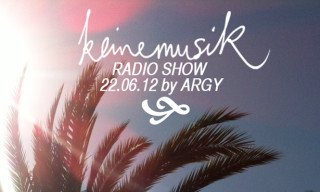 Highsnobiety x Keinemusik Radio Show – 22.06.2012 Mixed by Argy