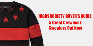 Highsnobiety Buyer's Guide: 5 Great New Crewneck Sweaters