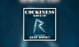 Music: Rihanna ft. A$AP Rocky – Cockiness Remix