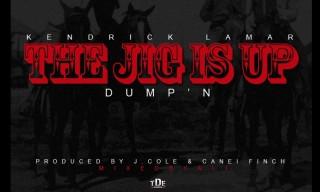 Music: Kendrick Lamar – The Jig Is Up (Dump'n)
