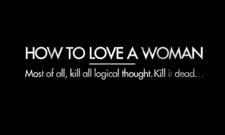 STAB Magazine's 'How To Love A Woman'