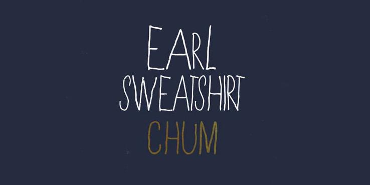Music Earl Sweatshirt Chum Highsnobiety