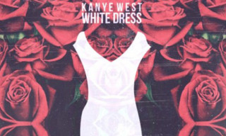Music: Kanye West – White Dress (Alternate Version)