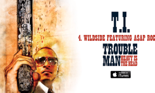 Music: T.I. ft. A$AP Rocky – Wildside