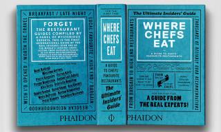 Phaidon presents 'Where Chefs Eat'