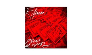 Music: Rihanna ft. Young Jeezy, Rick Ross, Juicy J & T.I. – Pour It Up (Remix)