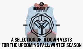 Buyer's Guide: A Selection of 10 Down Vests for the Upcoming Fall/Winter Season