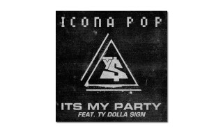 "Listen to Icona Pop's New Single ""It's My Party"" featuring Ty Dolla $ign"