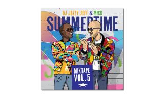 Download DJ Jazzy Jeff & MICK's 'Summertime Vol. 5' Mixtape