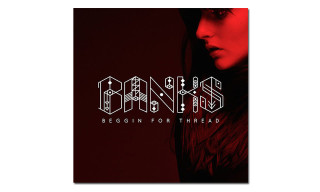 "Listen to BANKS' New Song ""Beggin for Thread"""