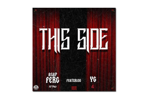 "Listen to A$AP Ferg's ""This Side"" featuring YG"