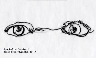 "Listen to Burial's Unreleased Track ""Lambeth"""
