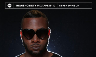 Highsnobiety Mixtape #12 | Seven Davis Jr