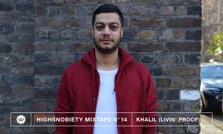 Highsnobiety Mixtape #14 | Khalil (Livin' Proof)
