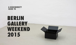 A Highsnobiety Guide to Berlin Gallery Weekend 2015