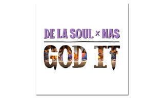 "Listen to De La Soul's ""God It"" Featuring Nas"
