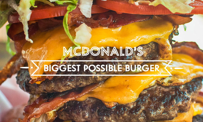Mcdonald S Biggest Custom Burger Highsnobiety