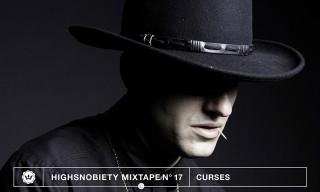 Highsnobiety Mixtape #17 | Curses