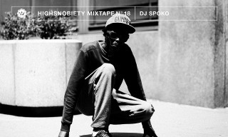 Highsnobiety Mixtape #18 | DJ Spoko