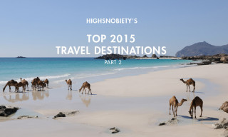 Highsnobiety's Top 2015 Alternative Travel Destinations (Part 2)