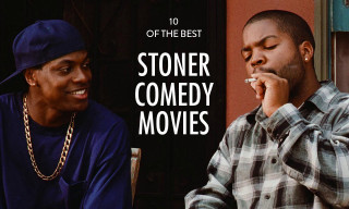 10 Stoner Comedy Films Every Highsnobiety Reader Should Know