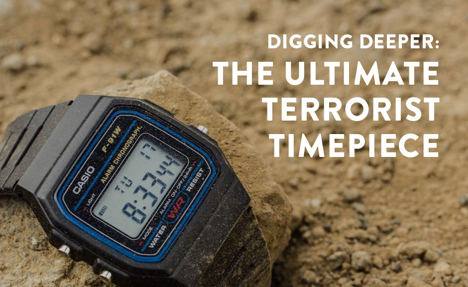 Is The Casio F 91w Watch The Ultimate Terrorist Timepiece
