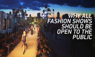 Why All Fashion Shows Should Be Open to the Public